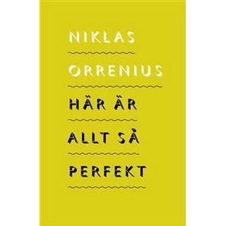 Här är allt så perfekt: 23 politiska samtidsreportage (Danskt band, 2010)