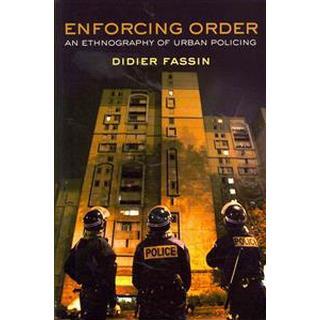 Enforcing Order: An Ethnography of Urban Policing (Häftad, 2013)