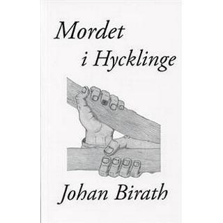 Mordet i Hycklinge: en dokumentärroman (Häftad, 2010)