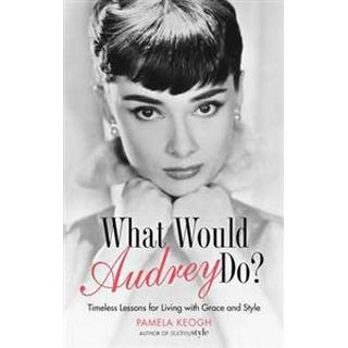 What Would Audrey Do? (Häftad, 2015)