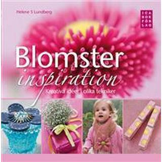 Blomsterinspiration: kreativa idéer i olika tekniker (Inbunden, 2009)