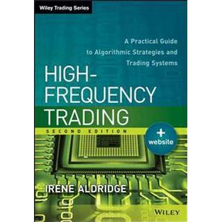 High-Frequency Trading: A Practical Guide to Algorithmic Strategies and Trading Systems (Inbunden, 2013)