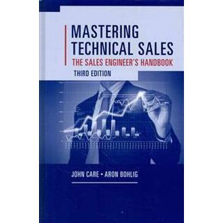 Mastering Technical Sales (Inbunden, 2014)