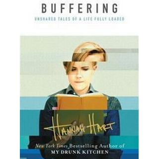 Buffering: Unshared Tales of a Life Fully Loaded (Inbunden, 2016)