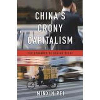 China's Crony Capitalism (Inbunden, 2016)
