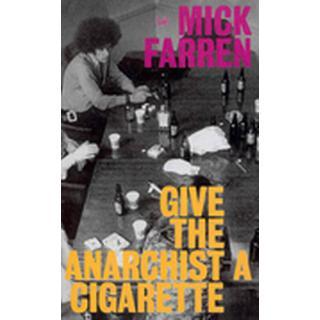 Give the Anarchist a Cigarette (Häftad, 2002)