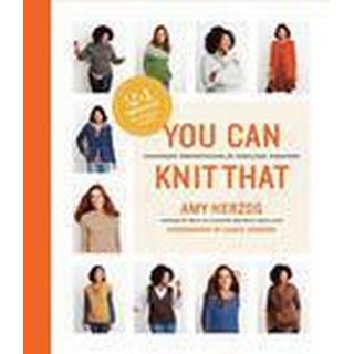 You Can Knit That: Foolproof Instructions for Fabulous Sweaters (Häftad, 2016)
