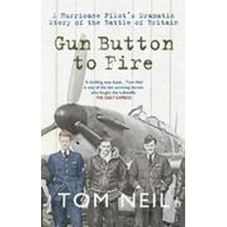 Gun Button to Fire: A Hurricane Pilot's Dramatic Story of the Battle of Britain (Häftad, 2011)