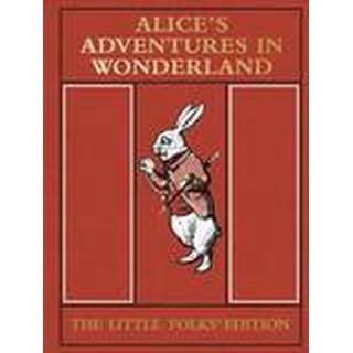 Alice's Adventures in Wonderland: the Little Folks' Edition (Inbunden, 2015)