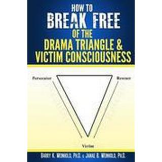 How to Break Free of the Drama Triangle and Victim Consciousness (Häftad, 2014)