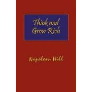 Think and Grow Rich. Hardcover with Dust-Jacket. Complete Original Text of the Classic 1937 Edition. (Inbunden, 2007)