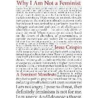 Why I Am Not a Feminist (Pocket, 2017)