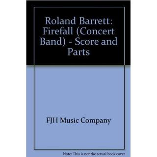 Roland Barrett Firefall (Concert Band) Score and Parts