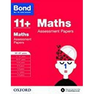 Bond 11+: Maths Assessment Papers: 12+-13+ years