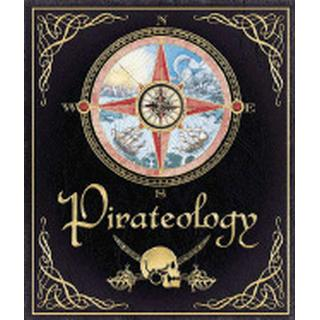Pirateology: The Pirate Hunter's Companion (Inbunden, 2006)