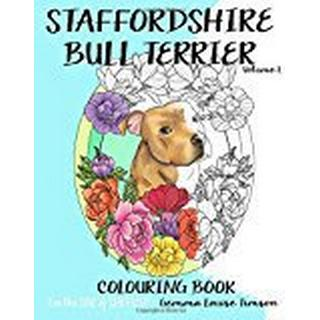 Staffordshire Bull Terrier colouring book.: For the love of Staffies!!: Volume 1