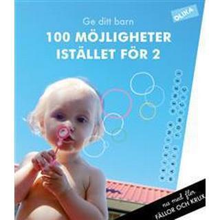 Ge ditt barn 100 möjligheter Istället för 2: om genusfällor och genuskrux i vardagen (Danskt band, 2017)