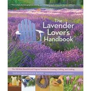 The Lavender Lover's Handbook (Inbunden, 2012)