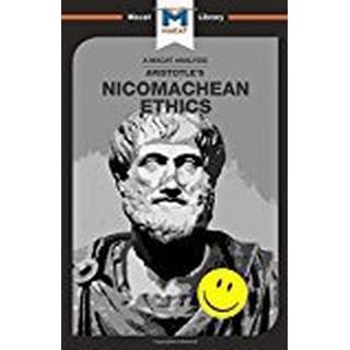 Nicomachean Ethics (The Macat Library)