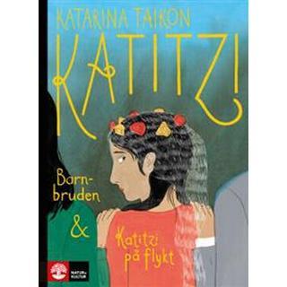 Katitzi barnbruden & Katitzi på flykt (Inbunden, 2017)