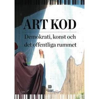 Art Kod: demokrati, konst och det offentliga rummet (Häftad, 2017)
