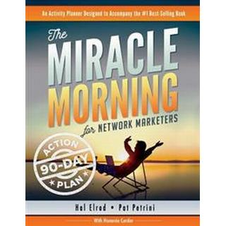 The Miracle Morning for Network Marketers 90-Day Action Planner (Häftad, 2016)