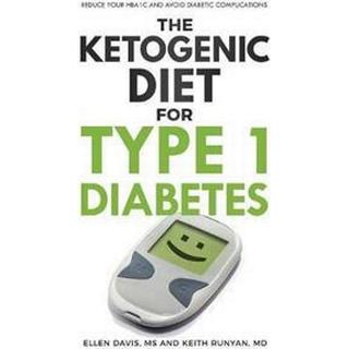The Ketogenic Diet for Type 1 Diabetes (Häftad, 2017)