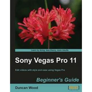 Sony Vegas Pro 11 Beginner's Guide (Pocket, 2012)