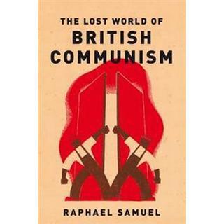 The Lost World of British Communism (Pocket, 2017)