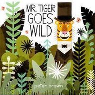 Mr Tiger Goes Wild (Häftad, 2017)