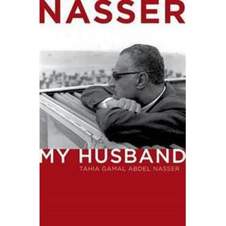 Nasser: My Husband (Inbunden, 2013)