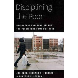 Disciplining the Poor (Pocket, 2011)