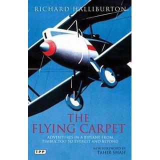 The Flying Carpet: Adventures in a Biplane from Timbuktu to Everest and Beyond (Häftad, 2012)
