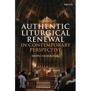 Authentic Liturgical Renewal in Contemporary Perspective (Pocket, 2017)