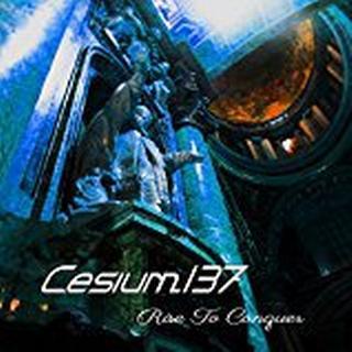 Cesium_137 - Rise To Conquer