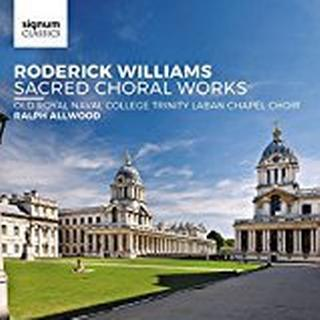 Trinity Laban Chapel Choir - Roderick Williams: Sacred Choral Works