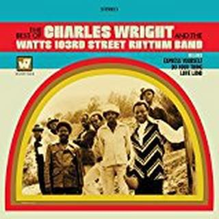 Charles Wright - The Best Of The Charles Wright & The Watts 103rd. Street Rhythm Band