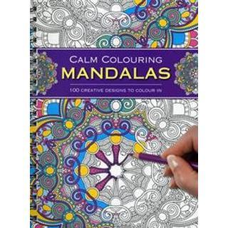 Calm Colouring: Mandalas: 100 Creative Designs to Colour in (Häftad, 2015)