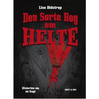 Den sorte bog om helte: Historien om en flugt, Hardback
