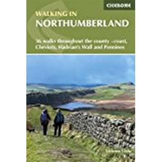 Walking in Northumberland: 36 walks throughout the national park - coast, Cheviots, Hadrian's Wall and Pennines (Cicerone Walking Guides)