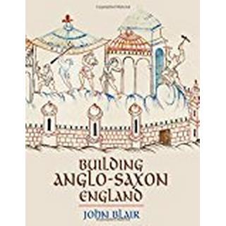 Building Anglo-saxon England (Inbunden, 2018)