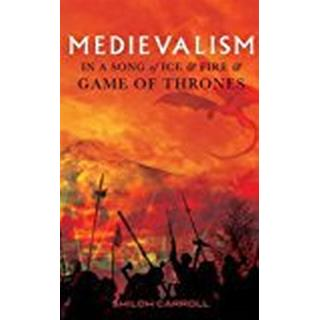 Medievalism in a Song of Ice and Fire and Game of Thrones (Inbunden, 2018)