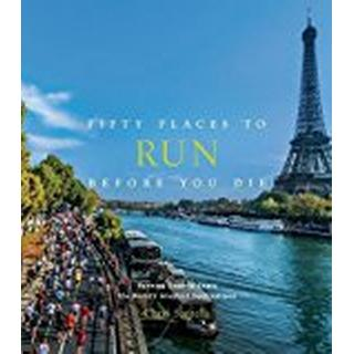 Fifty Places to Run Before You Die (Inbunden, 2018)