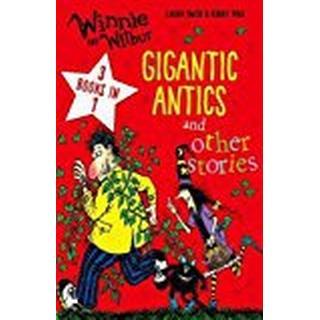 Winnie and Wilbur: Gigantic Antics and other stories (Winnie & Wilbur Chapter Books)