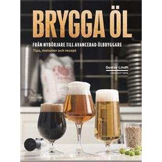 Brygga öl – från nybörjare till avancerad ölbryggare (Inbunden, 2018)