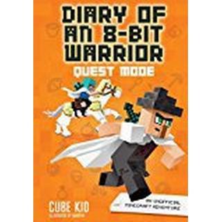 Diary of an 8-Bit Warrior: Quest Mode: An Unofficial Minecraft Adventure (Inbunden, 2018)