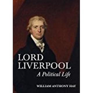 Lord Liverpool: A Political Life (0)
