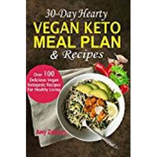 30-Day Hearty Vegan Keto Meal Plan & Recipes: Over 100 Delicious Vegan Ketogenic Recipes for Healthy Living (Häftad, 2018)