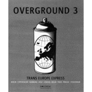 Overground. 3, Trans Europe Express (engelsk utgåva) (Inbunden, 2008)
