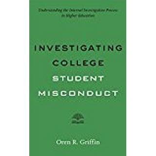Investigating College Student Misconduct (Higher Education Leadership Essentials)